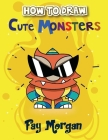 How to Draw Cute Monsters for Kids: Step by Step to Learn Drawing Cute Monsters. Cover Image