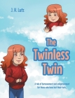 The Twinless Twin: A tale of bereavement and enlightenment for those who have lost their twin... Cover Image