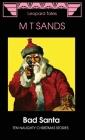 Bad Santa: Ten Naughty Christmas Stories (Naughty Stories #3) Cover Image