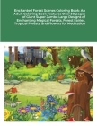 Enchanted Forest Scenes Coloring Book: An Adult Coloring Book Features Over 30 pages of Giant Super Jumbo Large Designs of Enchanting Magical Forests, Cover Image