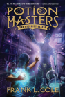 The Eternity Elixir, Volume 1 (Potion Masters #1) Cover Image