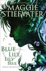 Blue Lily, Lily Blue (The Raven Cycle, Book 3) Cover Image