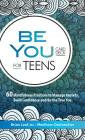 Be You Card Deck for Teens: 60 Mindfulness Practices to Manage Anxiety, Build Confidence and Be the True You Cover Image