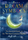 The Little Book of Dream Symbols: The Essential Guide to Over 700 of the Most Common Dreams Cover Image
