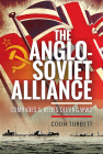 The Anglo-Soviet Alliance: Comrades and Allies During Ww2 Cover Image