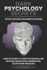 Dark Psychology Secrets: Tricks to Influence and Manipulate People. Learn the Secrets of Covert Psychological and Emotional Manipulation, Brain Cover Image