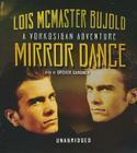 Mirror Dance: A Miles Vorkosigan Adventure (Miles Vorkosigan Adventures #1994) Cover Image