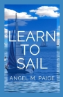 Learn To Sail: Master The Act Of Sailing Cover Image