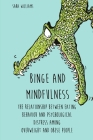 Binge and Mindfulness: The relationship between eating behavior and psychological distress among overweight and obese people Cover Image