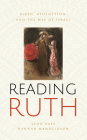 Reading Ruth: Birth, Redemption, and the Way of Israel Cover Image
