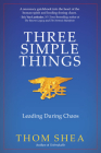 Three Simple Things: Leading During Chaos Cover Image