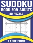 Sudoku Book For Adults: Brain Game for Adults and Seniors with Solutions-Easy to Hard Sudoku Puzzles Cover Image