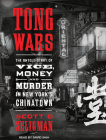 Tong Wars: The Untold Story of Vice, Money, and Murder in New York's Chinatown Cover Image