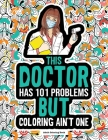 Doctor Adult Coloring Book: Funny Physician Medical Gag Gift For Coworkers, Graduation, Retirement, Future Doctors, Men and Women. An Appreciation Cover Image