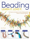 Beading: Techniques and Projects to Build a Lifelong Passion for Beginners Up (Learn It! Love It!) Cover Image