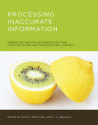 Processing Inaccurate Information: Theoretical and Applied Perspectives from Cognitive Science and the Educational Sciences Cover Image