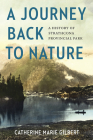 A Journey Back to Nature: A History of Strathcona Provincial Park Cover Image