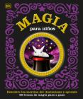 Magia para niños: Descubre los secretos del ilusionismo y aprende Cover Image