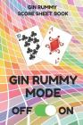 Gin Rummy Score Sheet Book: Scorebook of 100 Score Sheet Pages for Gin Rummy Card Games, 6 by 9 Inches, Funny Mode Colorful Cover Cover Image