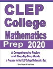 CLEP College Mathematics Prep 2020: A Comprehensive Review and Step-By-Step Guide to Preparing for the CLEP College Mathematics Test Cover Image