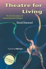 Theatre for Living: The Art and Science of Community-Based Dialogue Cover Image