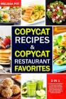 Copycat Recipes & Copycat Restaurant Favorites: 2 in 1: A Complete Compilation of the Most Famous Healthy and Low-Carb Recipes That you can Cook Comfo Cover Image