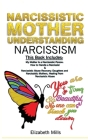 Narcissistic Mother, Understanding Narcissism: This Book Includes: My Mother Is a Narcissistic Person & Narcissistic Abuse Recovery: Daughters and Nar Cover Image