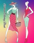 Fashion Coloring Book: An Adult Coloring Book with Fun, Easy and Relaxing Coloring Pages (Coloring Books for Fashion Lovers) Cover Image