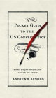 Pocket Guide to the Us Constitution: What Every American Needs to Know, Second Edition Cover Image