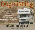 Dogtripping: 25 Rescues, 11 Volunteers, and 3 RVs on Our Canine Cross-Country Adventure Cover Image