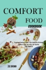 Comfort Food Cookbook: Comfort Food Feel With the Healthy Food Benefits (Classical Comfort Foods From American Kitchens) Cover Image