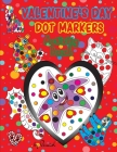 Valentine's Day Dot Markers Activity Book: Easy Guided BIG DOTS Valentines Day Books for Kids Dot Marker Coloring Book Dot Markers Activity Book Anima Cover Image