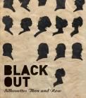 Black Out: Silhouettes Then and Now Cover Image