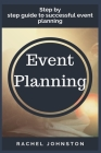 Event Planning: Step by step guide to successful event planning Cover Image