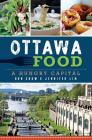 Ottawa Food: A Hungry Capital Cover Image