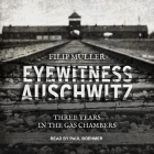 Eyewitness Auschwitz: Three Years in the Gas Chambers Cover Image