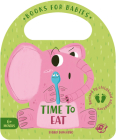 Time to Eat (Bit by Bit I Learn More and I Grow Big) Cover Image