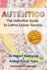 Autentico: The Definitive Guide to Latino Career Success Cover Image