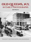Old Queens, N.Y., in Early Photographs: 261 Prints (Dover Books on New York City) Cover Image