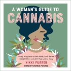 A Woman's Guide to Cannabis: Using Marijuana to Feel Better, Look Better, Sleep Better-And Get High Like a Lady Cover Image