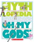 Oh My Gods! (Mythlopedia): A Look-It-Up Guide to the Gods of Mythology Cover Image