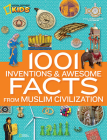 1001 Inventions and Awesome Facts from Muslim Civilization: Official Children's Companion to the 1001 Inventions Exhibition Cover Image