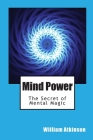 Mind Power: The Secret of Mental Magic Cover Image
