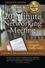 The 20-Minute Networking Meeting - Graduate Edition: Learn to Network. Get a Job. Cover Image