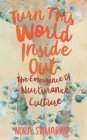 Turn This World Inside Out: The Emergence of Nurturance Culture Cover Image