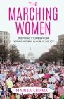 The Marching Women: Inspiring Stories from Young Women in Public Policy Cover Image