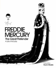 Freddie Mercury: The Great Pretender: A Life in Pictures Cover Image