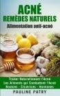 ACNÉ - Remèdes Naturels - Alimentation anti-acné: Traiter Naturellement l'Acné - Les Aliments qui Combattent l'Acné - Boutons - Cicatrices - Hormones Cover Image