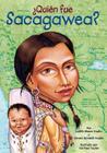 Quien Fue Sacagawea? = Who Was Sacagawea? Cover Image
