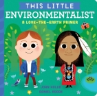 This Little Environmentalist: A Love-the-Earth Primer Cover Image